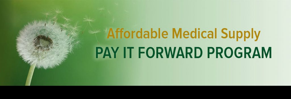 affordable medical supply pay it forward program